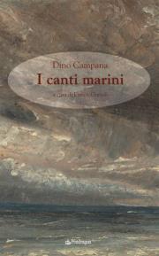I Canti Marini di Dino Campana a Teatro delle Moline presentazione del nuovo libro curato da Enrico Gurioli I Canti Marini di Dino Campana - Marradi (1086 clic)