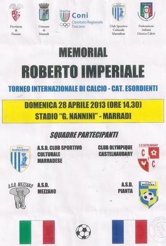 28 Aprile 2013: la BANDA MUSICALE Presenta con gli inni Nazionali di Italia e di Francia sul Campo Sportivo di Marradi MEMORIAL ROBERTO IMPERIALE TORNEO INTERNAZIONALE DI CALCIO - CAT. ESORDIENTI..</t (1342 clic)