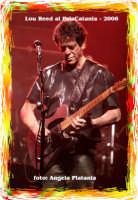 Lou Reed al Palacatania 2006 -   - Catania (1490 clic)