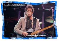 Lou Reed al Palacatania 2006 -   - Catania (1249 clic)