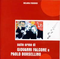 Sulle orme di Giovanni Falcone e Paolo Borsellino PALERMO Melania Federico