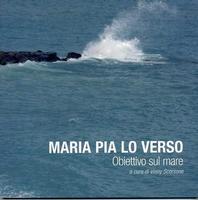 Maria Pia Lo Verso - Obiettivo sul mare Questa pubblicazione è dedicata interamente al mare sicilian