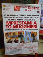 Teatro Cielo D'Alcamo - Piccolo Teatro Alcamo presenta MPRESTAMI A TO MUGGHIERI, commedia brillante in due atti di Nino Mignemi - la locandina - 12 dicembre 2009    - Alcamo (4031 clic)