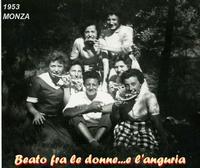 FRA' DONNE e....ANGURIA 1953    (Foto di B.Marino) SCAMPAGNATA DEL 1953 MONZA  - Ragusa (3206 clic)