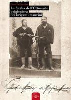 Libro La Sicilia dell'Ottocento prigioniera dei briganti maurini (1279 clic)
