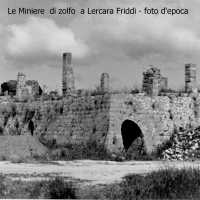 Parco Minerario Zolfifero di Lercara Friddi; Una foto d'epoca.  - Lercara friddi (7159 clic)
