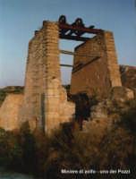 Parco Minerario Zolfifero di Lercara Friddi; Uno dei Pozzi.  - Lercara friddi (3201 clic)